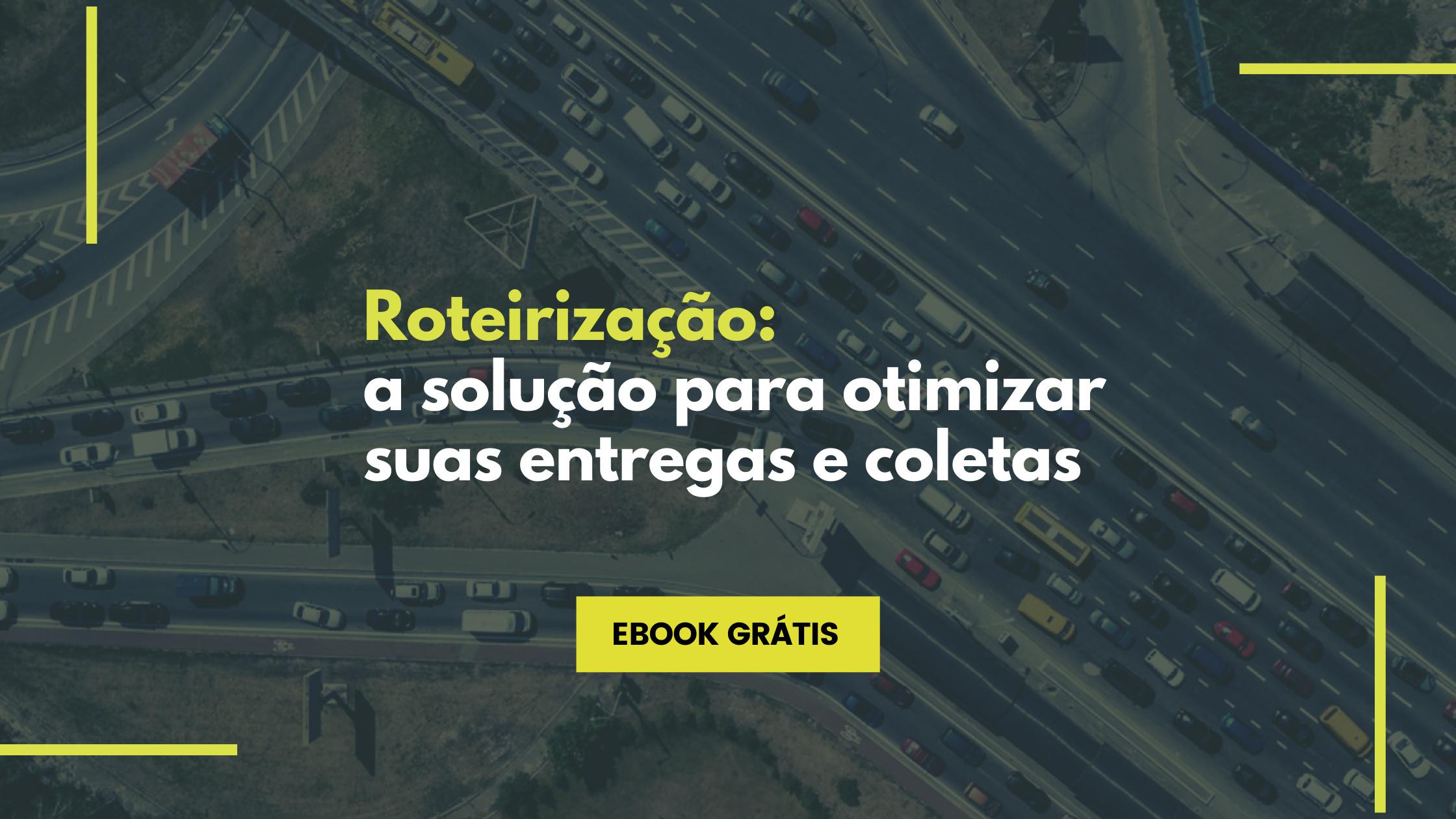 [EBOOK] Roteirização: a solução para otimizar suas entregas e coletas