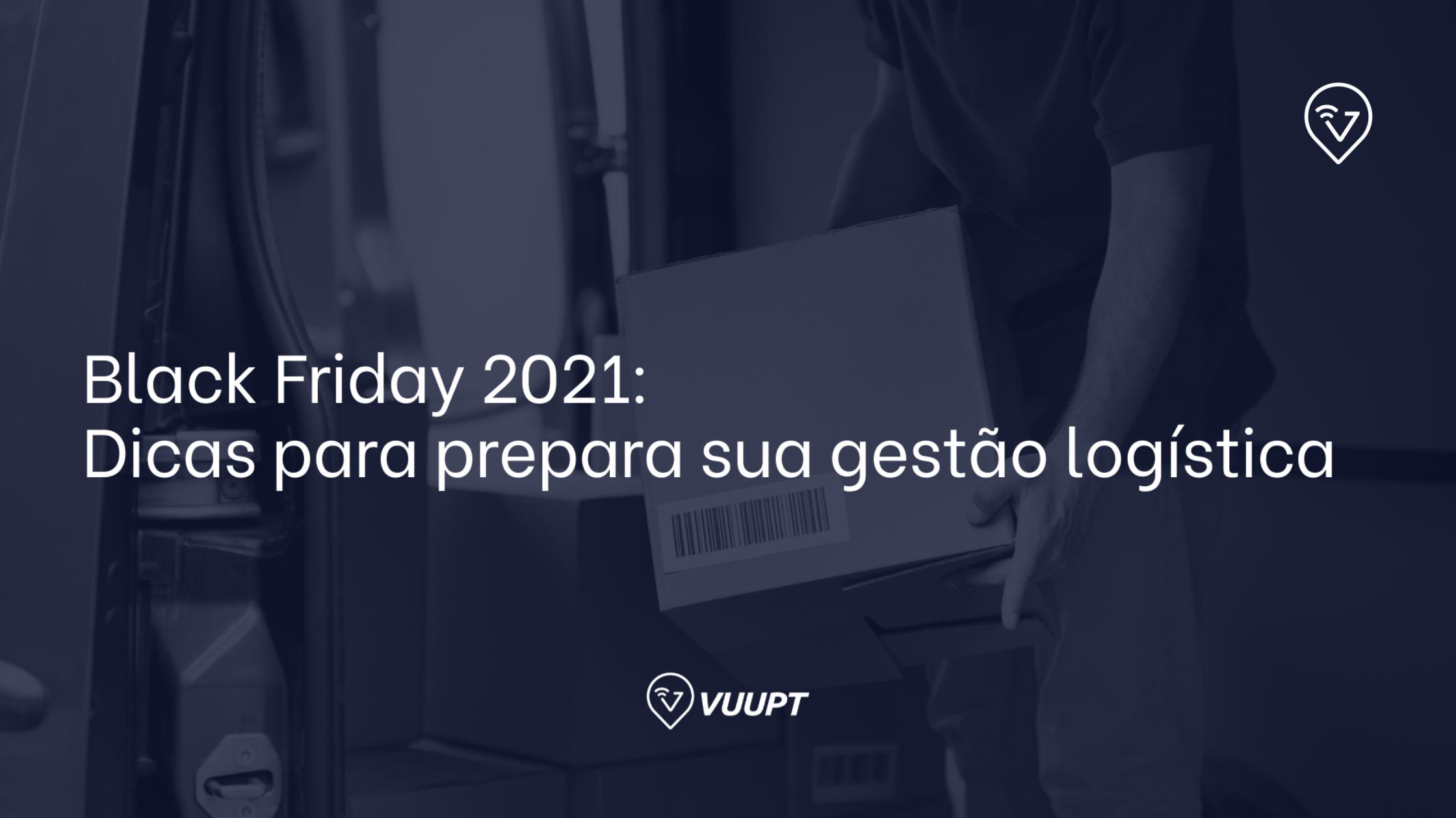 [EBOOK] Black Friday 2021: Dicas para preparar sua gestão logística